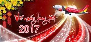 VIETJET AIR mở bán tăng chuyến Tết âm lịch Đinh Dậu 2017